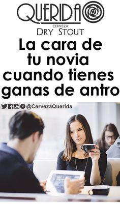 La cara de tu novia cuando tienes ganas de antro Cerveza QUERIDA        @CervezaQuerida     #cerveceriacoral #cervezaartesanal   #CervezaQUERIDA  #CervezaQUERIDA Dive Bar, Faces, Boyfriends
