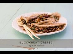 How to make a Buckwheat Crepes Stuffed with Mushrooms (the French way! Voila!)