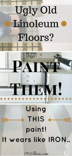 Completely update your kitchen WITHOUT buying new flooring! Ugly old linoleum floors?? Paint them using THIS paint. It wears like iron...
