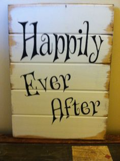 """Happily Ever After 13""""w x 17 1/2""""tall hand-painted wood sign"""