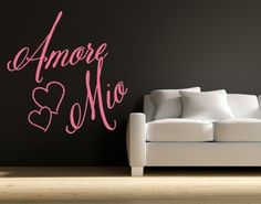 """Amore Mio Wall Quote decal,wall sticker.This exotic wall decal quote """"Amore Mio,"""" meaning my love is the perfect home decor for those who are sensual, gentle and believe in love."""