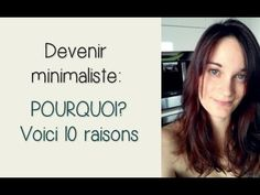 10 raisons de devenir minimaliste - YouTube