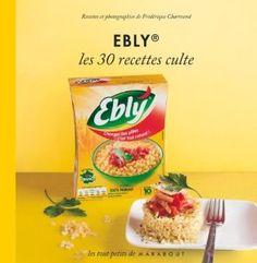 Ebly, les 30 recettes culte: Amazon.fr: Frédérique Chartrand: Livres