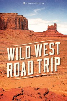 The Wild West is full of history and beauty. Take this road trip through one of America's most iconic settings.