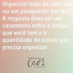 Você decide como organizar!
