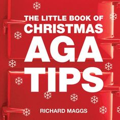 Sorry, completed: The Little Book of Aga Christmas Tips Maggs Richard Used Good Book Aga Recipes, Christmas Traditions, Christmas Gifts, Aga Stove, Best Cooker, Little Books, How To Get, Tips, Stuff To Buy
