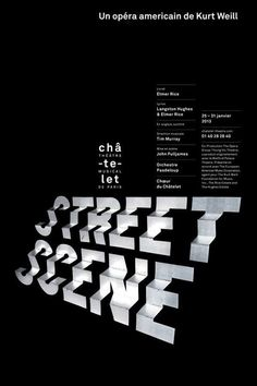 Philippe Apeloig, Street Scene 2013 Poster for the Theatre Chatelet. This poster has received the Taiwan International Graphic Design Award 2013 Gold Medal Inspiration Typographie, Typography Inspiration, Graphic Design Inspiration, Graphisches Design, Cover Design, Layout Design, Logo Design, Interior Design, Brochure Design