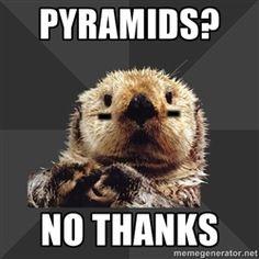 Roller Derby Otter - Pyramids? No thanks