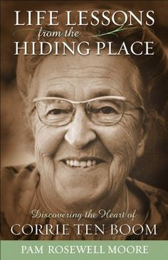 Life Lessons from The Hiding Place: Discovering the Heart of Corrie ten Boom by Pam Rosewell Moore http://www.amazon.com/dp/B00CA0VVL0/ref=cm_sw_r_pi_dp_1JWfwb0J7TJZH