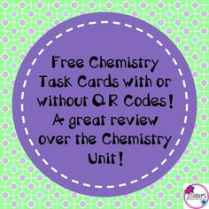 FREE Chemistry Task Cards with or without QR Codes!This is a set of 24 task cards that will help your students review over the unit of chemistry. The task cards are multiple choice questions over states of matter, atoms, compounds, The Periodic Table, Chemical Changes, and more! 6-10