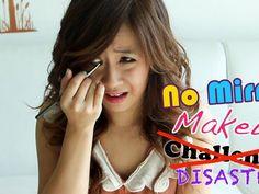 NO MIRROR MAKEUP CHALLENGE / DISASTER