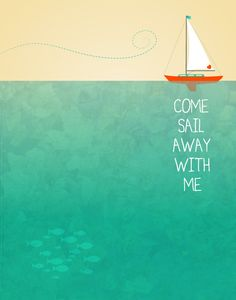 Come Sail Away with Me Poster print boat ocean beach by noodlehug