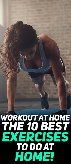 Learn how you can workout from home and check out the top 10 exercises to do at home! #fitness #gym #exercise #exercises #workout #health #fit
