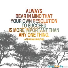 Quotes - Words - Motivational - Inspirational - lincoln - succeed - Abraham Lincoln - Great quote