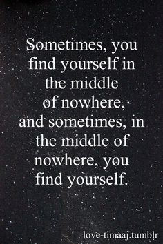 I love being in the middle of nowhere...restores my soul...