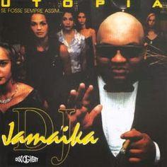 Dj Jamaika Utopia Se Fosse Sempre Assim... 1998 Download