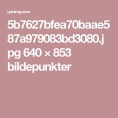 5b7627bfea70baae587a979083bd3080.jpg 640 × 853 bildepunkter