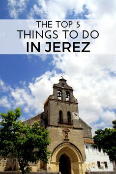 Sherry, Horses, and So Much More: The Top 5 Things To Do in Jerez de la Frontera – Devour Seville Food Tours