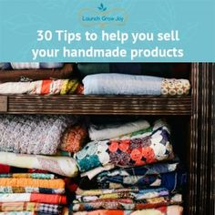 30 Tips to help you sell your handmade products