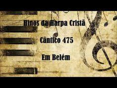 Harpa Cristã Hino 366 O Nasimento de Jesus - YouTube