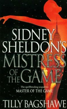 Sidney Sheldon's Mistress of the Game by TILLY BAGSHAWE