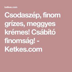 Csodaszép, finom grízes, meggyes krémes! Csábító finomság! - Ketkes.com