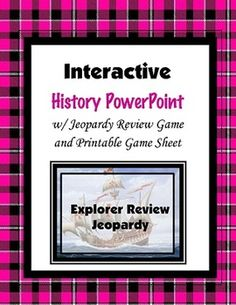 This is a really engaging Jeopardy PowerPoint game to practice or review Explorers . The categories for the Jeopardy game are:Spanish ExplorersFrench ExplorersEnglish ExplorersItalian ExplorersExplorer PotpourriIncluded are the Explorer Review Jeopardy PowerPoint and a printable gamesheet.The gamesheet is used with the PowerPoint for the students to answer each question during the review.