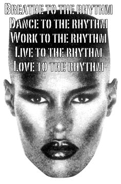 We live to the rhythm and we work to the rhythm...