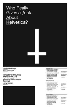Helvetica | Type Specimen Poster I think the designer capture the essentials of helvetica very well. I especially like the cross in the middle, and how the page is divided. It just gives me the rigid and mathematical feelings.