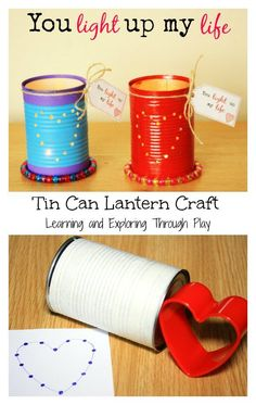 Learning and Exploring Through Play: Tin Can Heart Lanterns