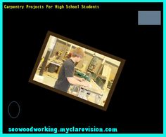 Carpentry Projects For High School Students 091650 - Woodworking Plans and Projects!