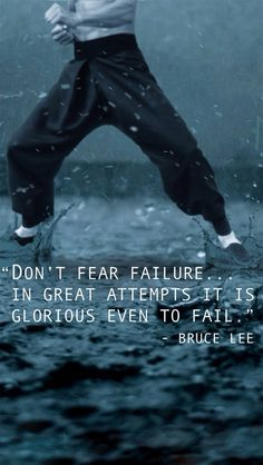 TOP MOTIVATIONAL quotes and sayings by famous authors like Bruce Lee : Don't fear the failure. in great attempts it is glorious even to fail. Bruce Lee Frases, Bruce Lee Quotes, Wisdom Quotes, Me Quotes, Motivational Quotes, Inspirational Quotes, Daily Quotes, Quotes 2016, Acting Quotes