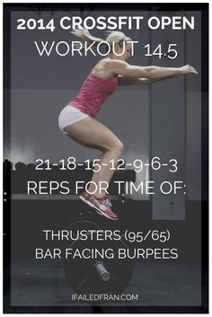 Worst. WOD. Ever. The 2014 Reebok CrossFit Games Open Wod 14.5 - Thrusters and Bar Facing Burpees Workout - ifailedfran.com