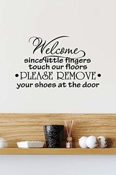 Wall Decal Welcome since little fingers touch our floors please remove your shoes at the door. Vinyl Wall Lettering Decor Quotes Sayings Inspirational wall Art, http://www.amazon.com/dp/B00LZJSIAY/ref=cm_sw_r_pi_awdl_gOp4ub1EVRXAJ