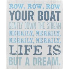 """This favorite children's song makes a sweet addition to children's room decor with the lyrics of""""Row, Row, Row Your Boat."""" 