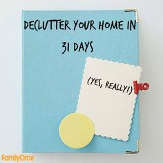 Your day-by-day guide to getting your home clutter free in just a month!