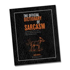 Official Dictionary Of Sarcasm black, books, sterling innovation