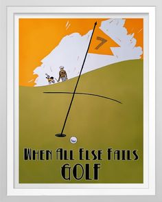 """""""When All Else Fails, Golf."""" One for the golfer's wall at home or in the office. Based on a vintage 1927 magazine illustration. Printed on Semi-Gloss Poster Paper http://www.zazzle.com/when_all_else_fails_golf_poster-228021705587229918 #golf #poster #humor #vintage #humour"""