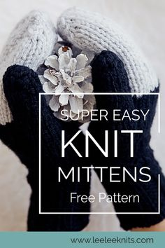 Easy Knit Mittens Pattern - Leelee Knits Easy Knit Mittens Pattern Record of Knitting Yarn spinning, weaving and stitching jobs such as BC. Knitted Mittens Pattern, Fingerless Gloves Knitted, Baby Knitting Patterns, Knitting Stitches, Knitted Hats, Crochet Hats, Hat Patterns, How To Knit Mittens, Knitting Machine