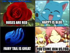 I whoud be like     Roses are red , happy is blue  nalu is great , fairy tail too    ♡ join us ?                                   Somethinh like that
