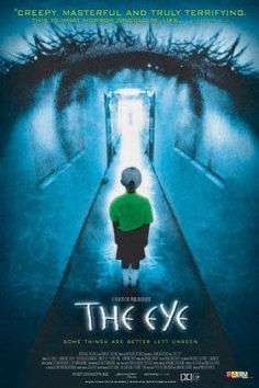i think that the eye movie in chinesse is better more scary then the new movie in english just see it  trust me i got scare more