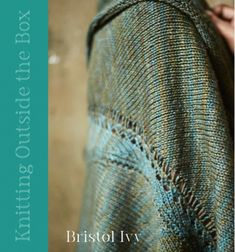Knitting Outside the Box, by Bristol Ivy