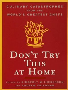 """Don't Try This at Home: Culinary Catastrophes from the World's Greatest Chefs ($1.99 Kindle, B), by Kimberly Witherspoon, is the Nook Daily Find. It is price matched on Kindle, but cannot currently be purchased, as it is """"under review"""", which usually means there are serious formatting errors that are being worked on by the publisher."""