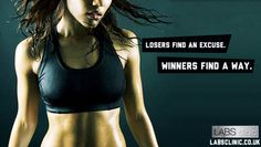 Losers find an excuse. Winners find a way.,visit LABS Clinic now.