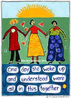 Can't we all... just get along? http://www.mfalstreau.com - #Women and the Hourglass® Series - #Poems & #Art © Marylou Falstreau 2012