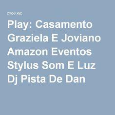 Play: Casamento Graziela E Joviano Amazon Eventos Stylus Som E Luz Dj Pista De Dan A