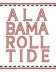 Alabama Roll Tide, from the Laurkon Designs Collegiate Collection. Etsy. $10