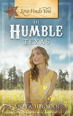 Love Finds You in Humble, Texas (Love Finds You) by Anita Higman