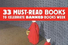 33 Must-Read Books to celebrate banned books week.