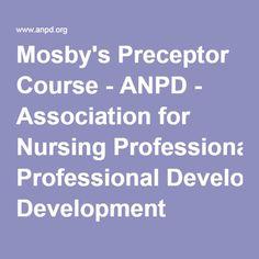Mosby's Preceptor Course - ANPD - Association for Nursing Professional Development